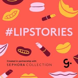 Sephora #LIPSTORIES