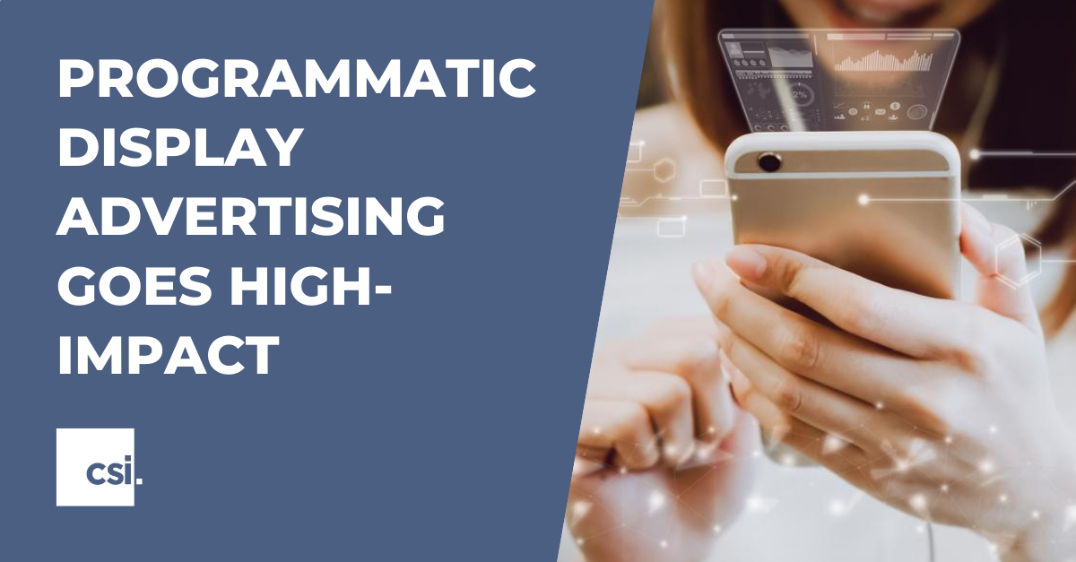 Programmatic Display Advertising Goes High-Impact