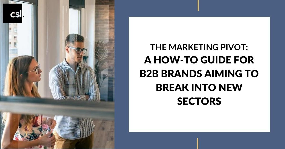 A How-To Guide for B2B Brands Aiming to Break into New Sectors